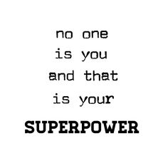 No one is you and that is your superpower! #motivation #inspiration #quoteoftheday #quotestoliveby #WednesdayMotivation #motivationquotes #byyou #yoursuperpower #superpower