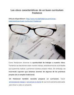 Las cinco características de un buen currículum freelance Artículo disponible en: http://www.mividafreelance.com/cinco- ca...