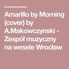 Amarillo by Morning (cover) by A.Makowczynski - Zespół muzyczny na wesele Wrocław