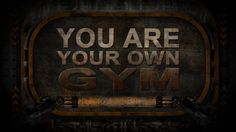 You Are Your Own Gym Vol. II