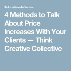 Announce a price increase to your clients sample letter 4 methods to talk about price increases with your clients think creative collective spiritdancerdesigns Gallery