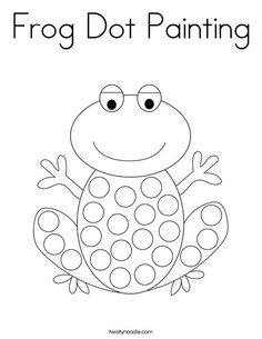 Frog Dot Painting Coloring Page - Twisty Noodle Frog Coloring Pages, Dinosaur Coloring Pages, Animal Coloring Pages, Coloring Pages For Kids, Fairy Coloring, Dot Art Painting, Painting For Kids, Art For Kids, Frogs For Kids
