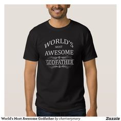 World's Most Awesome Godfather Tshirt