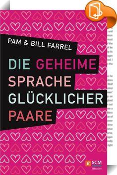 """Die geheime Sprache glücklicher Paare    :  Kommunikation ist die Grundlage in jeder Beziehung. Das sagt sich so leicht. Doch oft kommen Paare dabei schnell an ihre Grenzen: """"Das hast du doch gesagt!"""" - """"Nein, Du verstehst mich nicht."""" Solche Missverständnisse und ähnliche Dialoge kennt wahrscheinlich jedes Ehepaar. Aber das muss nicht so sein. Davon sind Bill und Pam Farrel überzeugt. Die Bestsellerautoren geben Tipps, die Geheimsprache der Liebe zu lernen und den Partner besser zu ve..."""