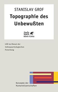 Topographie des Unbewussten: LSD im Dienst der tiefenpsychologischen Forschung (Konzepte der Humanwissenschaften) von Stanislav Grof http://www.amazon.de/dp/3608952322/ref=cm_sw_r_pi_dp_Wi22vb1G88F4M