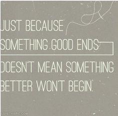 Something Better Will Begin good better begin instagram instagram pictures instagram graphics instagram quotes ends