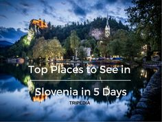 Top places to see in Slovenia