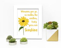 Sunflower Wherever you go no matter the by DrawnEastBoutique Bring It On, Place Card Holders, Boutique, Prints, Boutiques, Printmaking