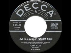 1955 HITS ARCHIVE: *Love Is A Many-Splendored Thing* - Four Aces (a #1 record) - This is a truly great song.YouTube