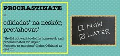 Procrastinate or not? Learn English, Homework, Learning, Day, Learning English, Studying, Teaching, Onderwijs