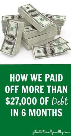 How We Paid Off More Than $27,000 of Debt in 6 Months | getnutritionallyw... Debt Free Stories #debt Debt Payoff
