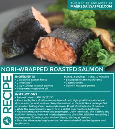 Nori-wrapped Salmon - a quick and easy way to get healthy fat into your diet!  http://www.marksdailyapple.com/nori-wrapped-roasted-salmon/#axzz3YWZvv96m
