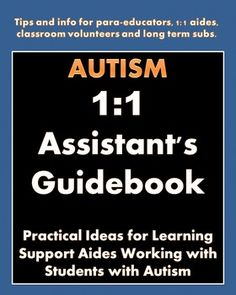 Autism 1:1 Assistant's Guidebook: Practical Ideas for Learning Support Aides Working with Students with Autism (Ebook) #autism #paraeducator #paraprofessional