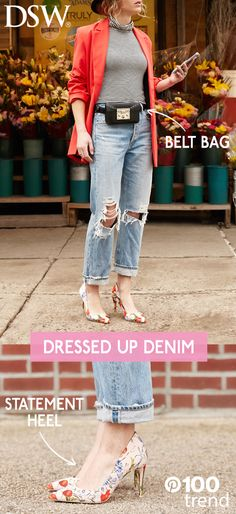 Dress up your denim with statement shoes and accessories, and instantly kick your look up a notch! Take a pair of floral heels for a stroll, or sport a belt bag in lieu of a purse to make a bold Spring statement. Shop our range of on-trend bags, shoes & more at DSW.com
