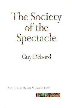 The Society of the Spectacle Zone Books https://www.amazon.com/dp/0942299795/ref=cm_sw_r_pi_awdb_x_PYoczbGYVRW7Y