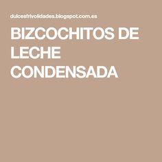 BIZCOCHITOS DE LECHE CONDENSADA
