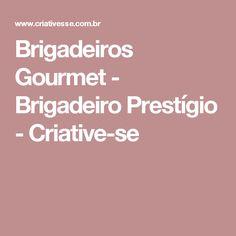 Brigadeiros Gourmet - Brigadeiro Prestígio - Criative-se