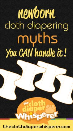 The Cloth Diaper Whisperer: Newborn Cloth Diapering Myths: You CAN Handle It