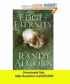 Edge of Eternity (9781578562954) Randy Alcorn , ISBN-10: 1578562953  , ISBN-13: 978-1578562954 ,  , tutorials , pdf , ebook , torrent , downloads , rapidshare , filesonic , hotfile , megaupload , fileserve
