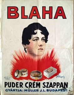 Blaha Face Powder, Cream and Soap Retro Posters, Vintage Posters, Movie Posters, Face Powder, Illustrations And Posters, Soap, Women's Fashion, Graphic Design, History