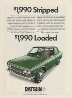 "1972 Datsun 510. Vibrant green 2 door sedan car with loaded features. ""Drive a Datsun...then decide"" -A vintage 1972 Datsun 510 car advertisement -Measures: 8"" x 11"","