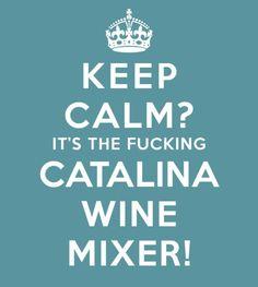 It's thaaa fuckin Catalina Wine Mixer!!!!!!!!!! hahaha