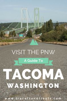 A Trip to The Pacific Northwest: What to Do in Tacoma, Washington #TravelDestinationsUsaMontana
