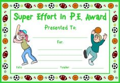 Super Effort In PE Award:  You can find this printable award (and many other awards and certificates for PE Teachers) on Unique Teaching Resources.