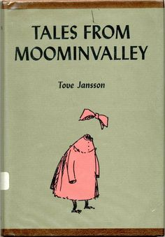 Re-read all the Moomin books Tales from Moominvalley - Tove Jansson, Book Cover Design, Book Design, Moomin Books, Good Books, My Books, Invisible Children, Tove Jansson, Vintage Children's Books, Antique Books