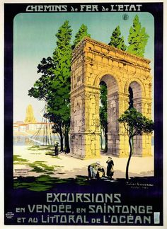Excursions en Vendee en Saintonge original vintage travel poster by Julien Lacaze from 1912 France. Vintage Travel Posters, Vintage Ads, Vintage Images, French Vintage, Poster Ads, Advertising Poster, Dates, Old Commercials, Ville France
