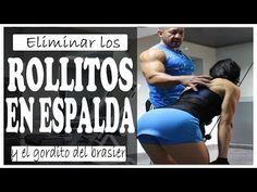 COMO QUITAR EL GORDITO DEL BRASIER Y ELIMINAR ROLLITOS DE LA ESPALDA - YouTube