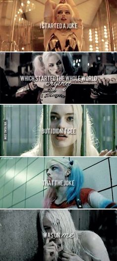 "Harley Quinn: ""I started a joke, which started the whole world crying, but I didn't see, that the joke was on me."""