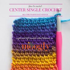 Learn How to Crochet the Center Single Crochet, aka the Waistcoat Stitch, on Moogly! Right and left handed video tutorials included! It looks great with Lion Brand Landscapes yarn!