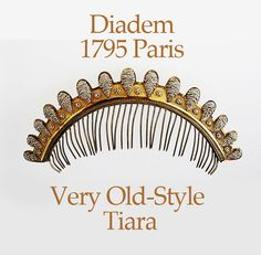 GOLD & SILVER COMB-DIADEM with seed pearls~1795 Paris, France. From The Metropolitan Museum of NYC Collection, NYC. It's interesting that this diadem stems from 1795 because tiaras were not in vogue in the late 18th century.