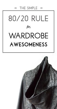 The Simple 80/20 Rule For Wardrobe Awesomeness