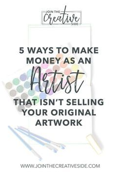 5 ways you can make money as an artist that isn't selling your original artwork — Join The Creative Side Craft Business, Business Design, Creative Business, Business Planning, Business Tips, Online Business, Etsy Business, Business Goals, Business Marketing