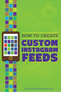 How to Create Custom Instagram Feeds. Bespoke Social Media & Marketing