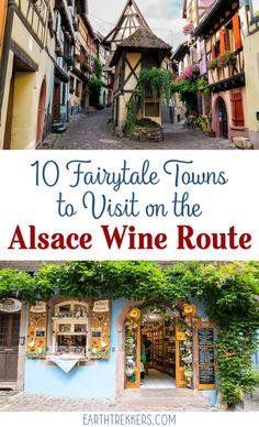 Fairytale towns to visit in Alsace, France. Colmar, Riquewihr, Eguisheim, Kaysersberg, Ribeauville, Bergheim, Obernai, and more. #colmar #alsace #fairytale #france #fairytaletowns