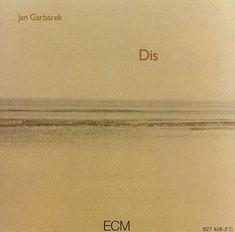 Jan Garbarek - Dis (ECM)