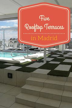5 of the best rooftop terraces in Madrid! Amazing views of the city and delicious drinks #rooftop #terraces #madrid