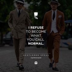 Normal is boring. . Follow @gentlemenspeak (Instagram) for more motivational quotes! . . #GentlemenSpeak #Gentleman #Quotes #Follow #Entrepreneur #EntrepreneurLife #Success #WorkHard #EntrepreneurQuotes #LifeQuotes #MotivationalQuotes #InspirationalQuotes #InstaGood #InstaDaily #Hustle #Quotestoliveby #Motivation #Life #Motivativate #Inspire #QuoteOfTheDay #PhotoOfTheDay #normalisboring