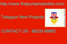 http://www.firstpuneproperties.com/invest-in-new-pre-launch-upcoming-talegaon-projects/ Talegaon New Projects