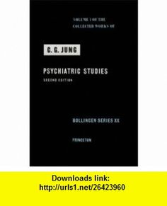 Psychiatric Studies (The Collected Works of C.G. Jung, Vol. 1) (9780691097688) C. G. Jung, Gerhard Adler, R. F.C. Hull , ISBN-10: 0691097682  , ISBN-13: 978-0691097688 ,  , tutorials , pdf , ebook , torrent , downloads , rapidshare , filesonic , hotfile , megaupload , fileserve