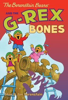 Berenstain Bears Chapter Book: The G-Rex Bones  by Stan & Jan Berenstain