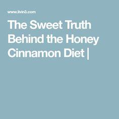 The Sweet Truth Behind the Honey Cinnamon Diet  