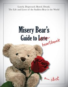"""Misery Bear's Guide to Love & Heartbreak   """"Misery Bear's memoir is perfect for Valentine's Day — if you're alone"""" http://cltampa.com/dailyloaf/archives/2013/02/06/misery-bears-memoir-is-perfect-for-valentines-day-if-youre-alone#.URqYJfLCQZ7 #Valentines"""