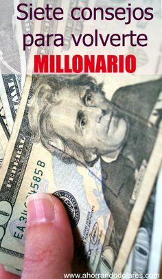 Siete buenos consejos para cuidar tu dinero y hacerte millonario. Consejos para ahorrar. Ahorro en el hogar.