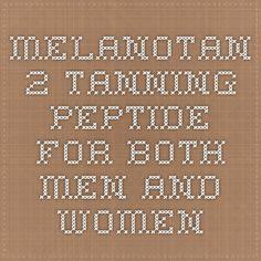 Melanotan 2 tanning peptide for both men and women