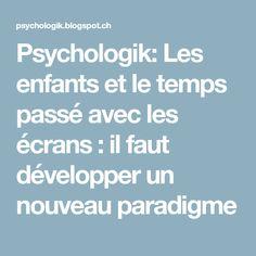 Psychologik: Les enfants et le temps passé avec les écrans : il faut développer un nouveau paradigme
