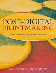 Post-Digital Printmaking: CNC, Traditional and Hybrid Techniques by Paul Catanese. Save 40 Off!. $27.06. Edition - 1. Publisher: A&C Black; 1 edition (August 7, 2012). Author: Paul Catanese. Publication: August 7, 2012